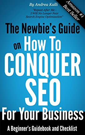 Amazon.com: The Newbies Guide on How to Conquer SEO for ...