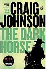The Dark Horse: A Longmire Mystery (Walt Longmire Mysteries Book 5) Kindle Edition