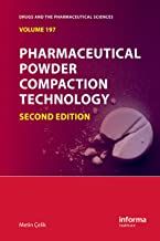 Pharmaceutical Powder Compaction Technology (Drugs and the Pharmaceutical Sciences Book 197)