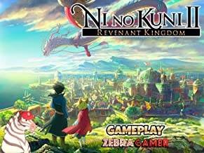 Clip: Ni no Kuni II: The Revenant Kingdom Gameplay - Zebra Gamer