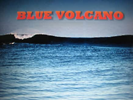BLUE VOLCANO - LOVE AND SURFING IN THE PHILIPPINES (The Volcano Trilogy Book 1)