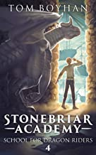 Stonebriar Academy: School For Dragon Riders - Book 4