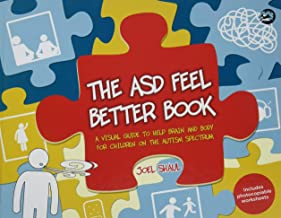 The ASD Feel Better Book: A Visual Guide to Help Brain and Body for Children on the Autism Spectrum