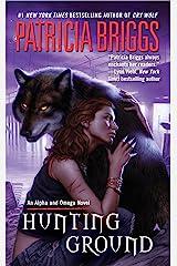Hunting Ground (Alpha & Omega Book 2) Kindle Edition