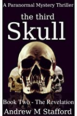 The Third Skull (Book Two - The Revelation): A Paranormal Mystery Thriller Kindle Edition