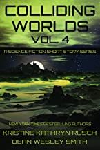 Colliding Worlds Vol. 4: A Science Fiction Short Story Series