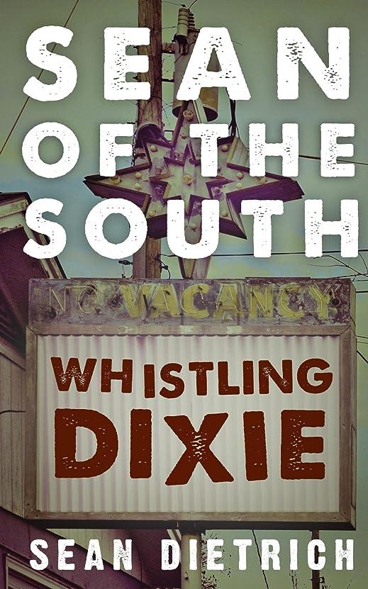 恐竜の面では薄めるSean of the South: Whistling Dixie (English Edition)