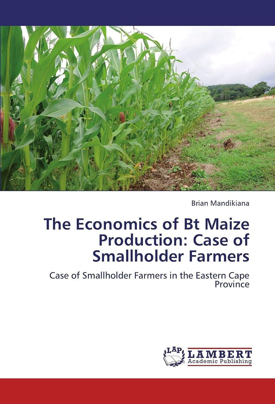 にじみ出る操作タンパク質The Economics of Bt Maize Production: Case of Smallholder Farmers: Case of Smallholder Farmers in the Eastern Cape Province