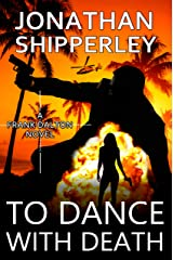 To Dance With Death: A Frank Dalton Novel Kindle Edition
