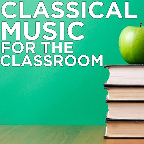 Classical Music for the Classroom by Various artists on Amazon Music