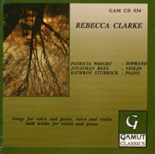 Rebecca Clarke - Songs for voice and piano...