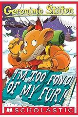 Geronimo Stilton #4: I'm Too Fond of My Fur! Kindle Edition