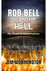 Rob Bell Saved Me From Hell: My Road to Universalism Kindle Edition