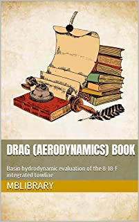 Drag (Aerodynamics) Book: Basin hydrodynamic evaluation of the 8-18-F integrated towline