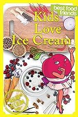Kids Love Ice Cream (Best Food Friends) Kindle Edition