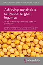 Achieving sustainable cultivation of grain legumes Volume 2: Improving cultivation of particular grain legumes (Burleigh Dodds Series in Agricultural Science Book 36)