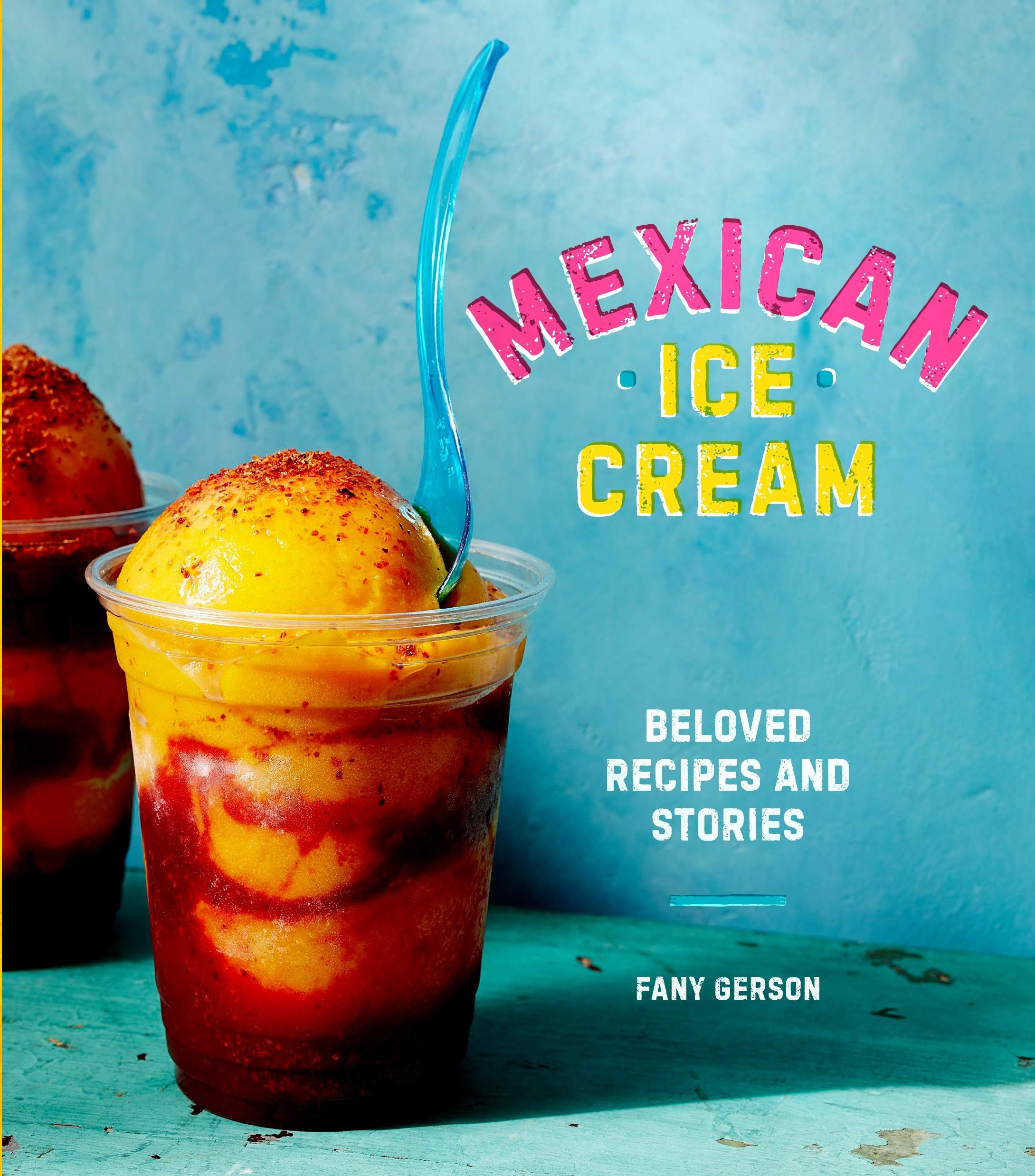 Image OfMexican Ice Cream: Beloved Recipes And Stories A Cookbook