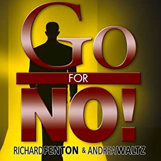 Go for No!: Yes Is the Destination, No Is How You Get There