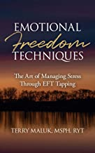 Emotional Freedom Techniques: The Art of Managing Stress Through EFT Tapping (English Edition)