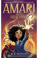 Amari and the Great Game: The magical sequel to the New York Times bestseller AMARI AND THE NIGHT BROTHERS, new for 2022! Kindle Edition