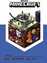 Minecraft. Guía de: El Nether y el Fin / Minecraft: Guide to the Nether & the En d (Spanish Edition)
