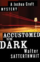 Accustomed to the Dark (The Joshua Croft Mysteries Book 5) (English Edition)