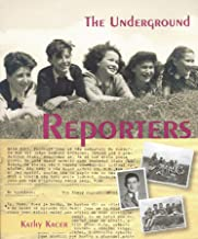 The Underground Reporters: A True Story (Holocaust Remembrance Series for Young Readers Book 5) (English Edition)