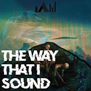 The Way That I Sound [Explicit]