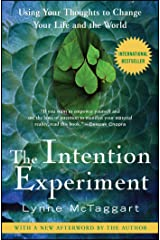 The Intention Experiment: Using Your Thoughts to Change Your Life and the World Kindle Edition