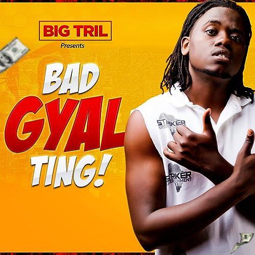 Bad Gyal Ting De Bigtril En Amazon Music Amazones