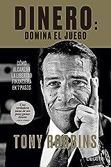 Dinero: domina el juego: Cómo alcanzar la libertad financiera en 7 pasos (Sin colección) (Spanish Edition) Kindle Edition