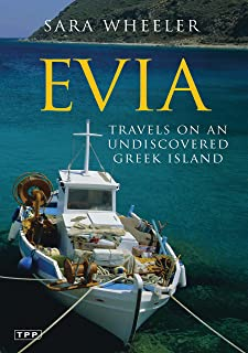 Evia: Travels on an Undiscovered Greek Island (Tauris Parke Paperbacks)