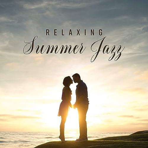 Relaxing Summer Jazz: Piano Cafe Jazz Music, Romantic Music