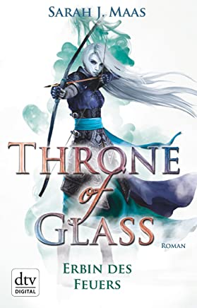 Throne of Glass 3 Erbin des Feuers Roan by Sarah J. Maas