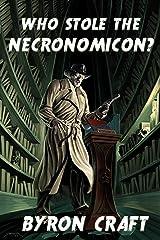 Who Stole the Necronomicon? (The Arkham Detective Book 6) Kindle Edition