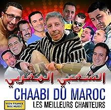 Chaabi du Maroc (Les meilleurs chanteurs)