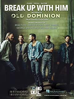 Old Dominion - Break Up With Him - Sheet Music Single - Piano/Vocal/Guitar