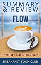 Summary & Review: Mihaly Csikszentmihályi's Flow: The Psychology of Optimal Experience