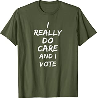 I Really Do Care AND I Vote T-Shirt