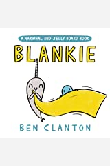Blankie (A Narwhal and Jelly Board Book) (A Narwhal and Jelly Book) Board book