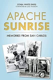 Apache Sunrise: Memories from San Carlos