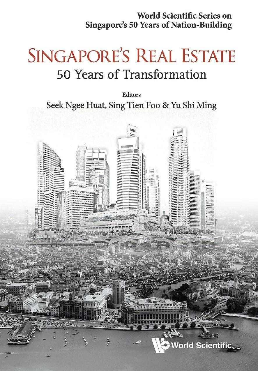 マトンジョセフバンクスアルバニーSingapore's Real Estate: 50 Years of Transformation (World Scientific Series on Singapore's 50 Years of Nation-building)