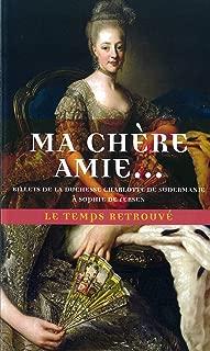 Ma chère amie : Billets de la duchesse Charlotte de Sudermanie à Sophie Fersen