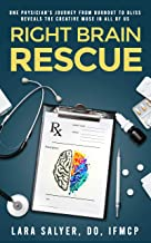 Right Brain Rescue: One physician's journey from burnout to bliss reveals the creative muse in all of us PDF
