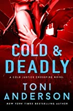 Cold & Deadly: An absolutely gripping crime thriller and edge-of-your-seat romantic suspense (Cold Justice - Crossfire Book 1)