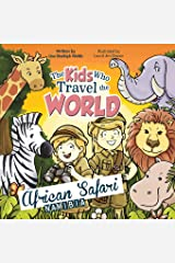 The Kids Who Travel the World: African Safari (Volume 5) Paperback