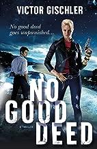 No Good Deed: A Thriller