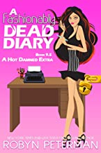 A Fashionably Dead Diary: Book 9.5, The Hot Damned Series
