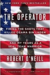 The Operator: Firing the Shots that Killed Osama bin Laden and My Years as a SEAL Team Warrior (English Edition) eBook Kindle