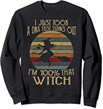 I Just Took A Dna Test Turns Out I'm 100 Percent That Witch Sweatshirt